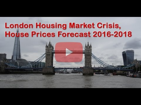 London Housing Market Crisis, House Prices Forecast 2016-2018