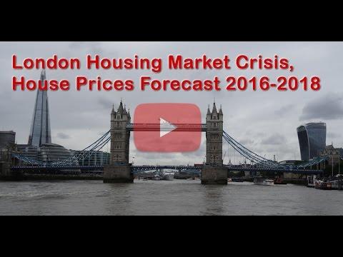 London Housing Market Crisis, House Prices Forecast 2016-2018