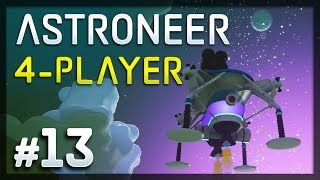 Astroneer - #13 - Inside-out Planet!!! (4-Player Astroneer Gameplay)