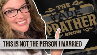 This is Not the Person I Married | Guest: Jade Prather | Ep 40