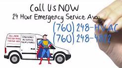 24 Hour Emergency Air Conditioning Repair Palm Springs CA (760) 248-HVAC | Coachella AC Service