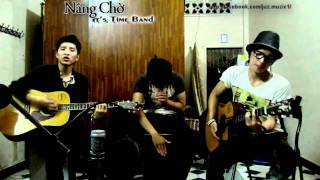 It's Time Band - Nắng Chờ Acoustic Cover (live)