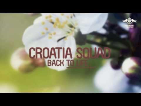 Croatia Squad - Back To Life (Original Mix)