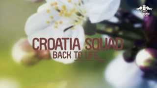 Croatia Squad - Back To Life (Original Mix)