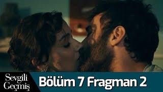 Sevgili Geçmiş 7. Bölüm 2. Fragman