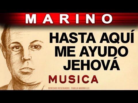 Marino - Hasta Aqui Me Ayudo Jehova (musica)