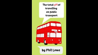 The Total Joys of Travelling On Public Transport (humour book promotion)