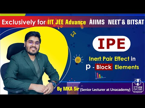 Inert Pair Effect | p-block Chemistry | IIT Jee Mains & Advance, BITSAT | NEET, AIIMS and REE