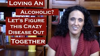 Help! I Think My Loved One Is an Alcoholic Video Series