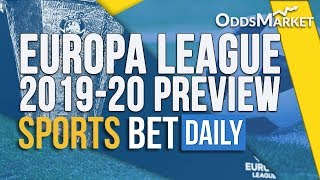 Europa League 2019 20 Preview | Predictions, Betting Odds & Betting Tips