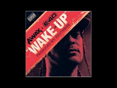 Wake Up By A-Wax Ft E-40 (New 2018) Waxfase
