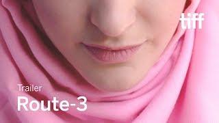 ROUTE-3 Trailer | TIFF 2019