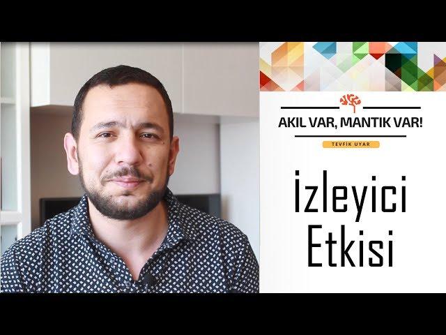 İzleyici Etkisi | AKIL VAR MANTIK VAR (Sosyal Etki Dizisi #4)