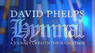 David Phelps - Hymnal - DVD Teaser