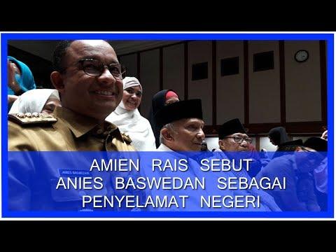 Amien Rais Sebut Anies Baswedan Calon Penyelamat Negeri, Lha Memimpin Jakarta Saja Berantakan Kok Mi
