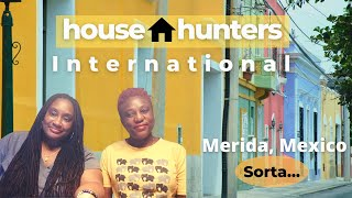 House Hunters in Merida, Mexico - Wandering Soup Style!