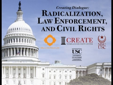 USC CREATE: Creating Dialogue: Radicalization, Law Enforcement, and Civil Rights
