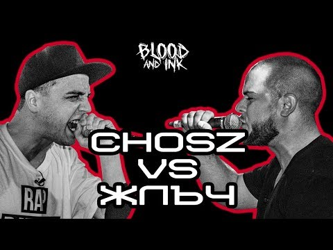 Blood and Ink - Rap Battle - CHOSZ vs ЖЛЪЧ | #ПърваКръв