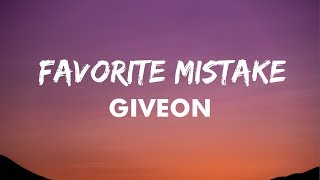 Giveon - FAVORITE MISTAKE (Lyrics) | Album TAKE TIME | Are You On Your Way?