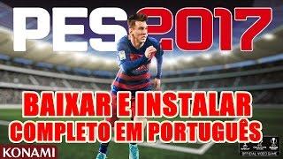 Como baixar e instalar Pro Evolution Soccer PES 2017 (PC) + Narração PT-BR