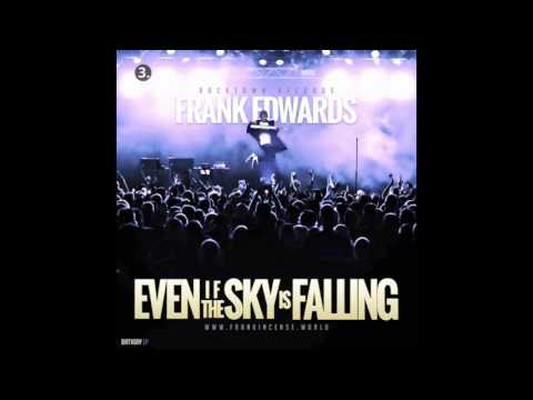 Frank Edwards - even if the sky is falling
