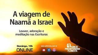 A viagem de Naamã a Israel (4 parte) | Culto 20/09/2020 | Igreja Presbiteriana Floresta de BH