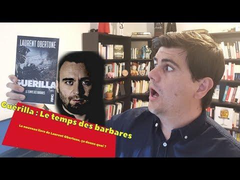 Guérilla : Le Temps Des Barbares, Le Nouveau Livre De Laurent Obertone. Ça Donne Quoi ?
