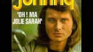 Johnny  Hallyday -   Oh !  ma Jolie  Sarah