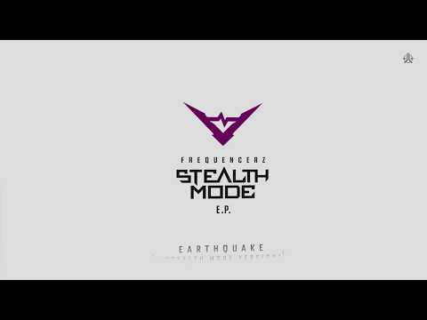 Frequencerz - Earthquake (Stealth Mode E.P.) OUT SOON