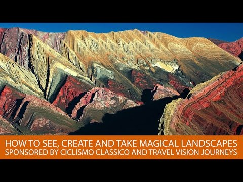 How to See, Create, and Photograph Magical Landscapes