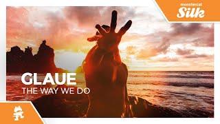 Glaue - The Way We Do [Monstercat Release]
