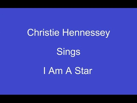 I Am A Star + On Screen Lyrics -- Christie Hennessey