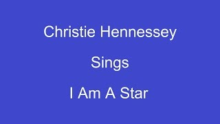 I Am A Star + On Screen Lyrics -- Christie Hennessey