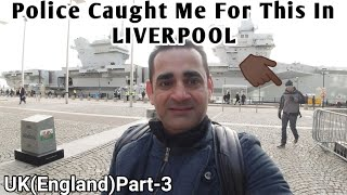 England police caught me in Liverpool for this | travellingmantra
