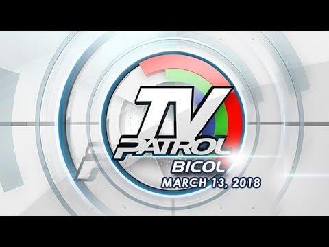 TV Patrol Bicol - Mar 13, 2018