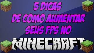 5 DICAS BOAS DE COMO AUMENTAR SEUS FPS NO MINECRAFT