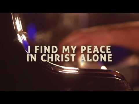 In Christ Alone Lyric Video