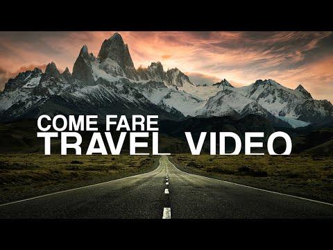COME FARE UN TRAVEL VIDEO