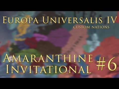 EUIV - Amaranthine Invitational #6 (1604-1633)