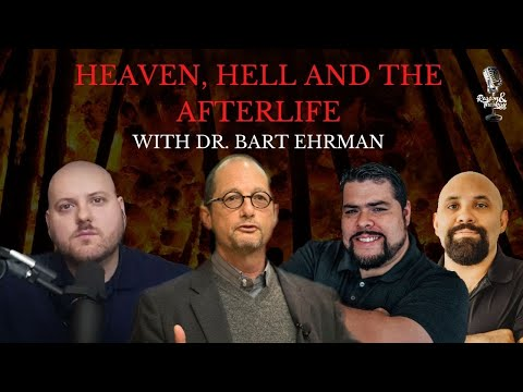 A Discussion with Bart Ehrman on Heaven, Hell and the Afterlife