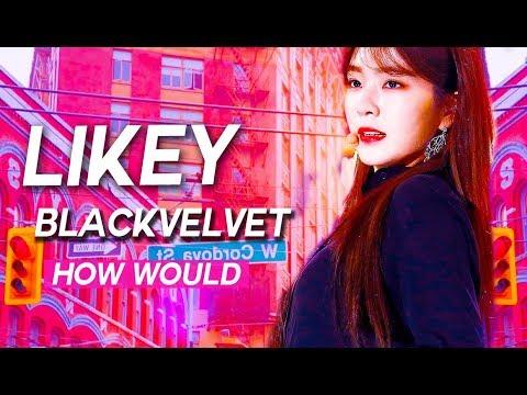 How would Black Velvet sing Twice Likey
