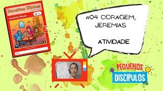Narrativas Bíblicas 08: #04 - Coragem, Jeremias - Atividade