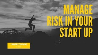 Managing Risk In Your Start Up - Part 4, How to not crash and burn