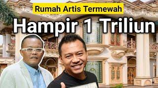RUMAH ARTIS TERMEWAH DAN TERMEGAH DI INDONESIA , HARGANYA MILIARAN RUPIAH