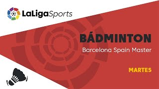 📺 Bádminton | Barcelona Spain Master - Martes