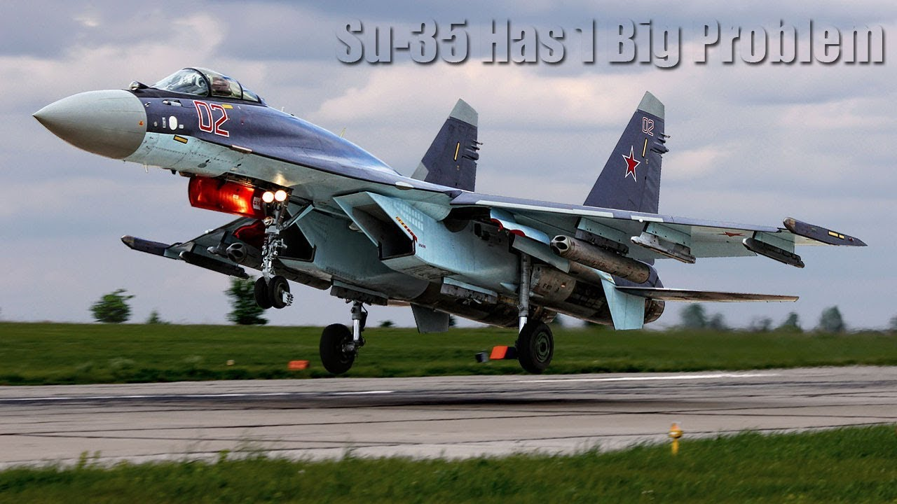russia s deadly sukhoi su 35 flanker e has 1 big problem youtube