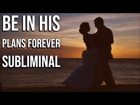 Be Part Of His Plans Forever - Subliminal Affirmations Audio