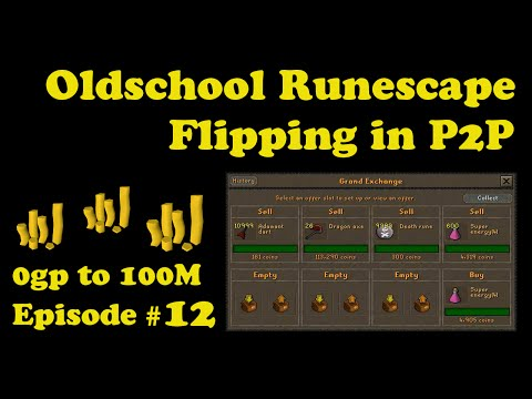 [OSRS] Oldschool Runescape Flipping in P2P [0 - 100M] - Episode #12 - A LITTLE BIT OF EVERYTHING!!