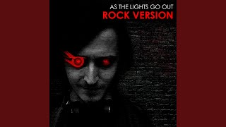As the Lights Go Out (Rock Version)