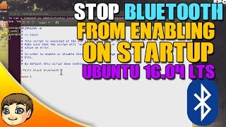 How to Disable Bluetooth from Starting on Default // Ubuntu 16.04 Tips